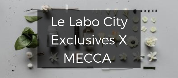 Le Labo City Exclsuives x MECCA Event